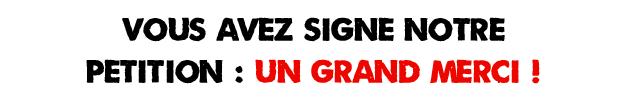 Vous avez signé notre pétition: Un grand merci !